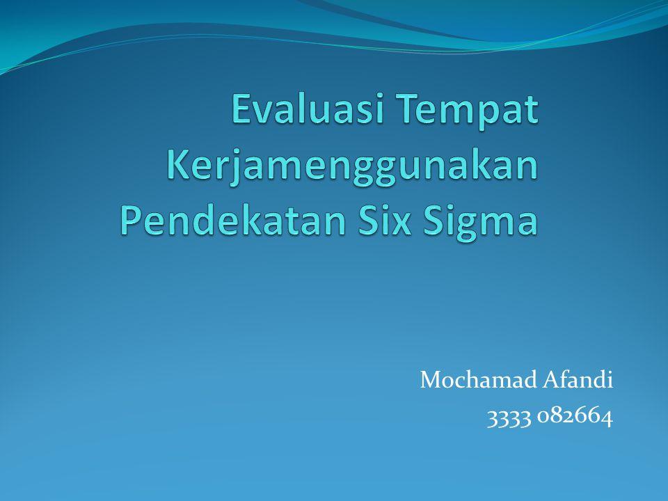 Evaluasi Tempat Kerjamenggunakan Pendekatan Six Sigma