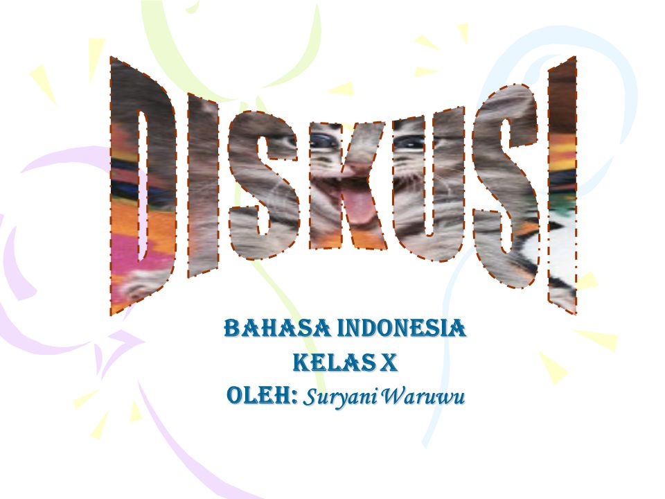 Bahasa Indonesia Kelas X Oleh: Suryani Waruwu