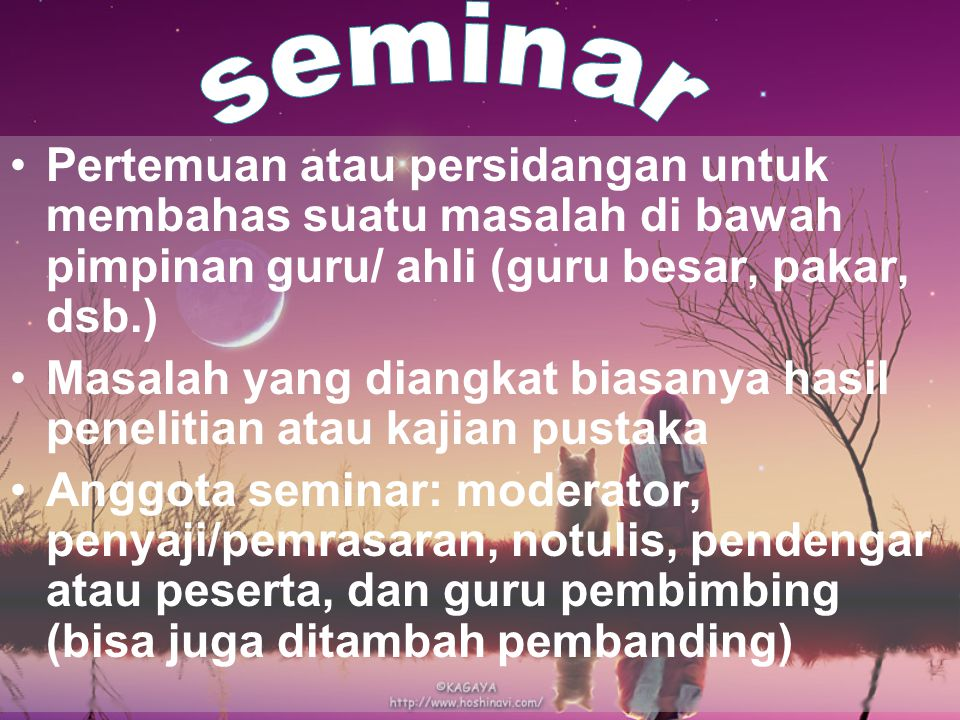 seminar Pertemuan atau persidangan untuk membahas suatu masalah di bawah pimpinan guru/ ahli (guru besar, pakar, dsb.)
