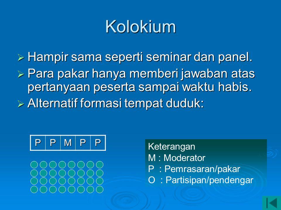 Kolokium Hampir sama seperti seminar dan panel.