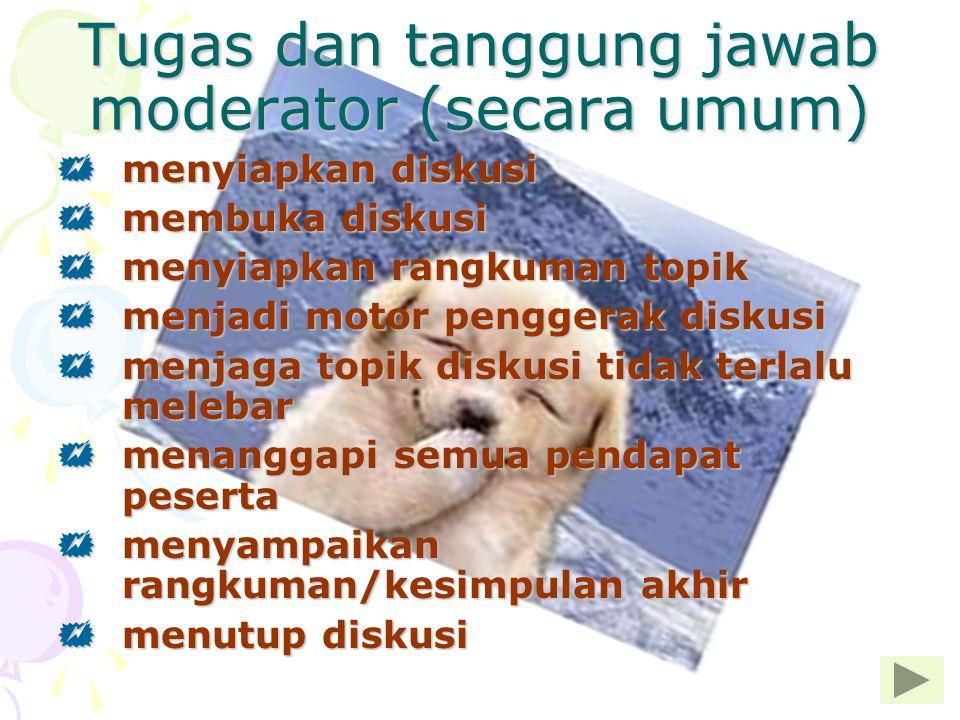 Tugas dan tanggung jawab moderator (secara umum)