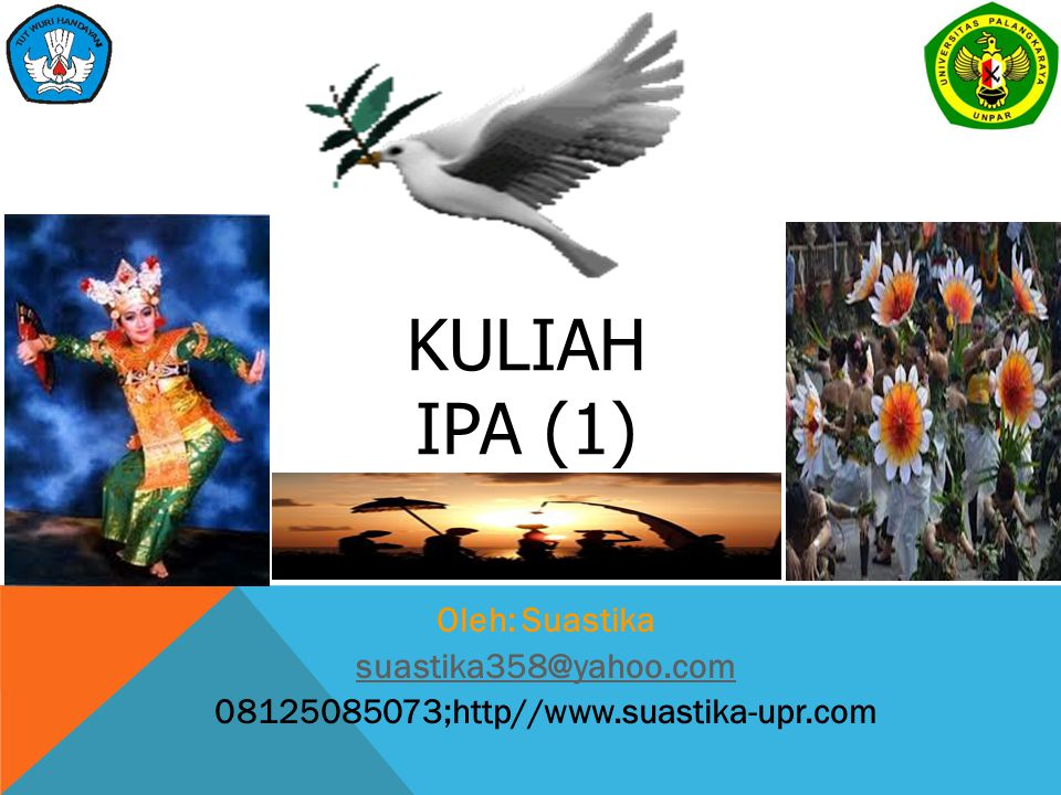 KULIAH IPA (1) Oleh: Suastika suastika358@yahoo.com