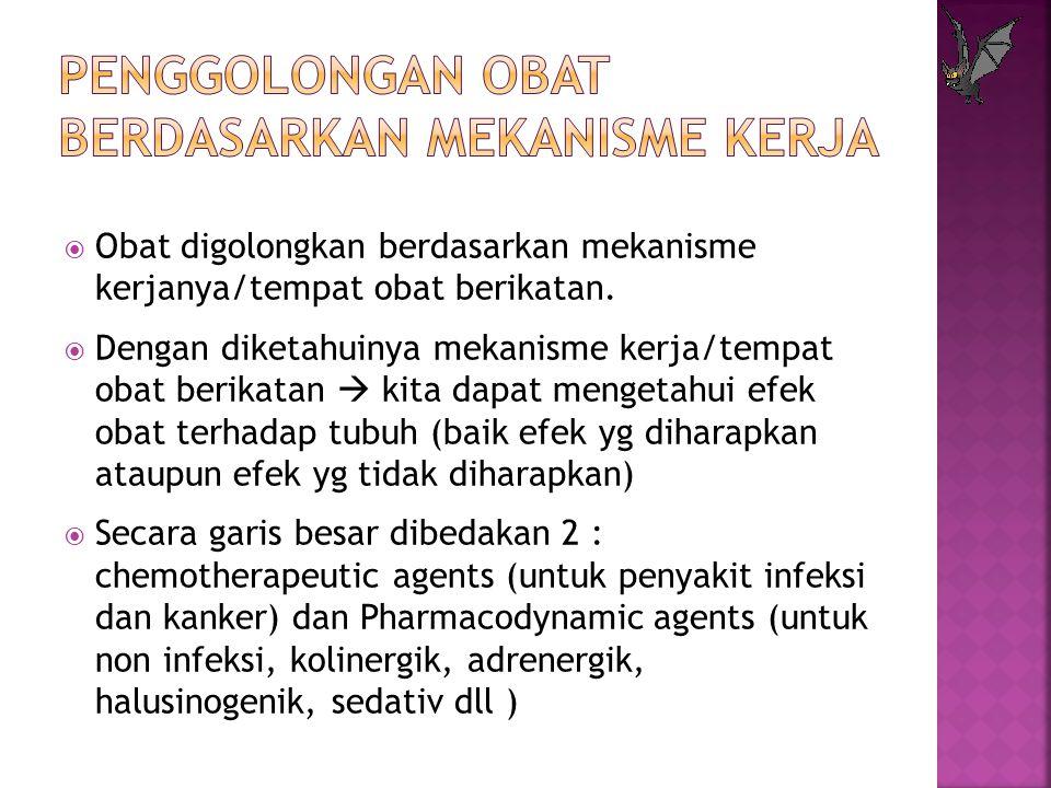 Penggolongan obat Berdasarkan Mekanisme Kerja