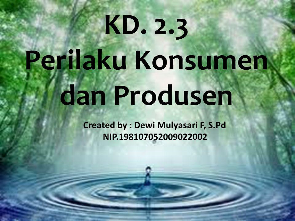 KD. 2.3 Perilaku Konsumen dan Produsen