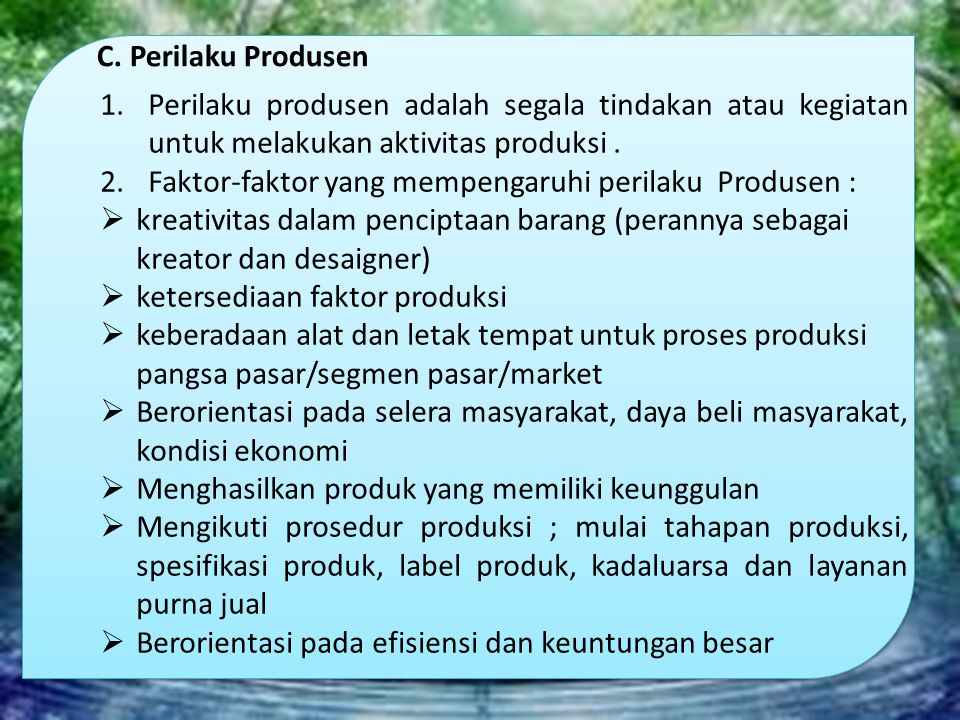 C. Perilaku Produsen Perilaku produsen adalah segala tindakan atau kegiatan untuk melakukan aktivitas produksi .