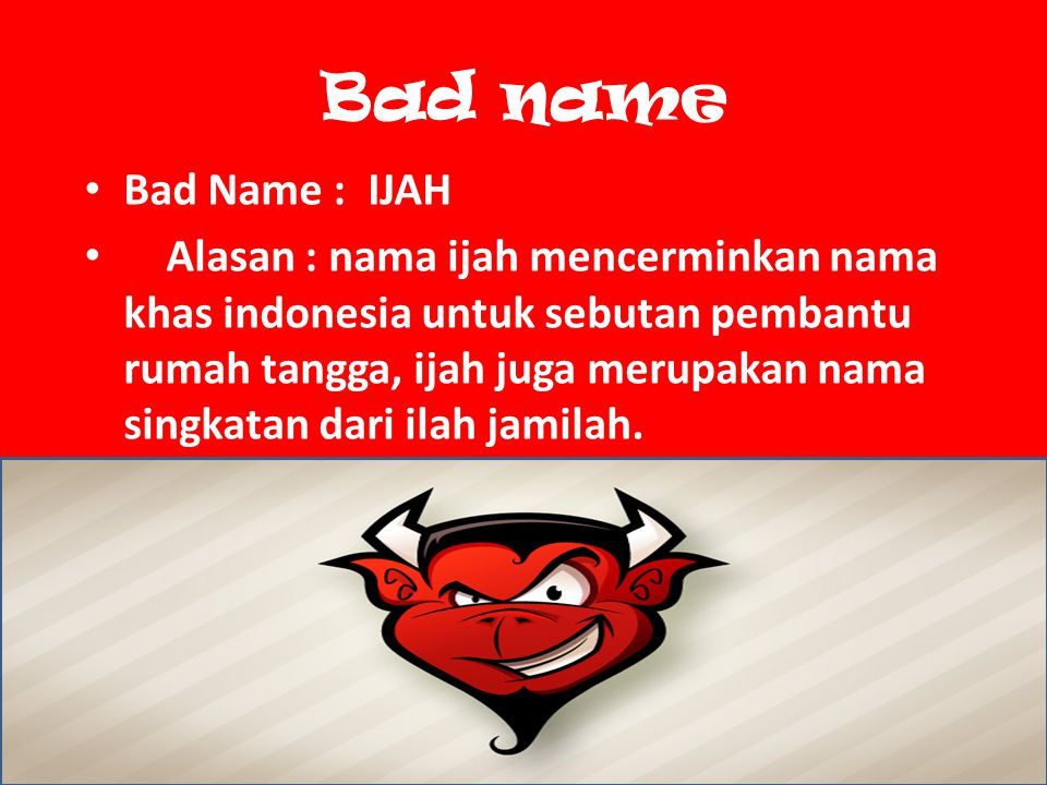 Bad name Bad Name : IJAH.