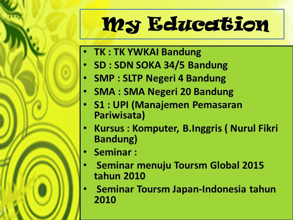 My Education TK : TK YWKAI Bandung SD : SDN SOKA 34/5 Bandung