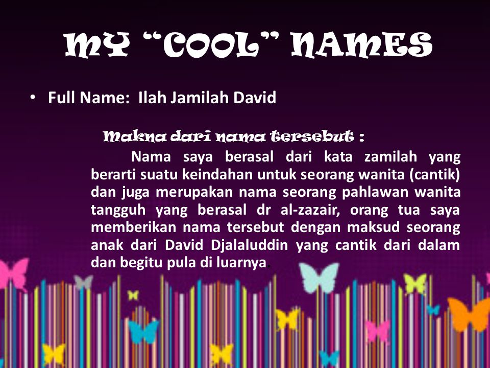 MY COOL NAMES Full Name: Ilah Jamilah David