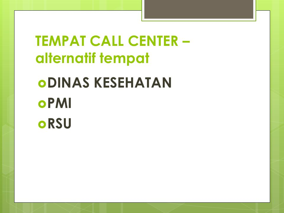 TEMPAT CALL CENTER – alternatif tempat