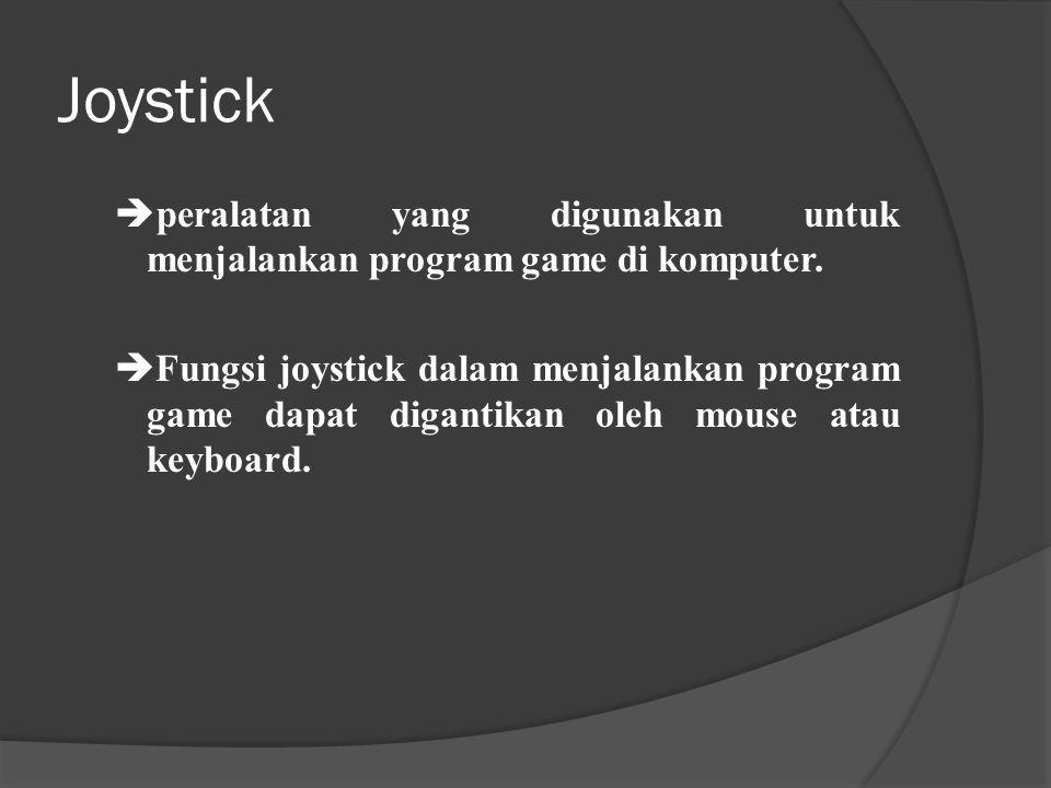 Joystick peralatan yang digunakan untuk menjalankan program game di komputer.