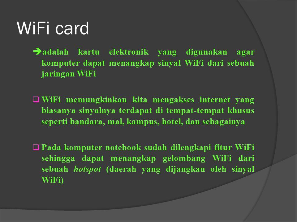 WiFi card adalah kartu elektronik yang digunakan agar komputer dapat menangkap sinyal WiFi dari sebuah jaringan WiFi.