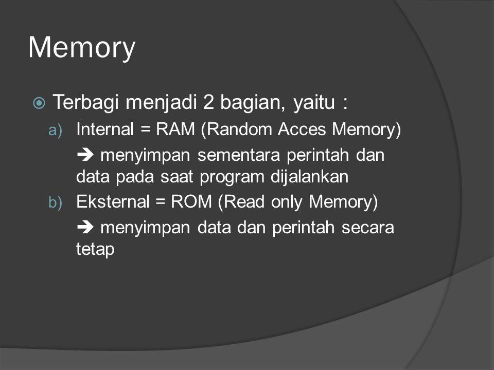 Memory Terbagi menjadi 2 bagian, yaitu :