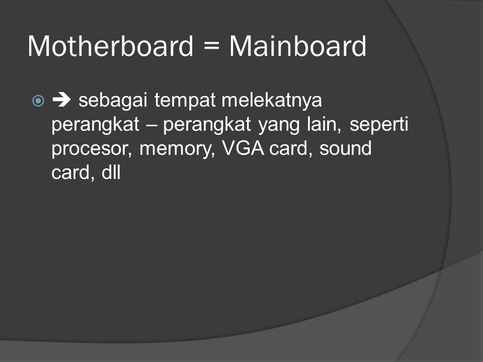 Motherboard = Mainboard