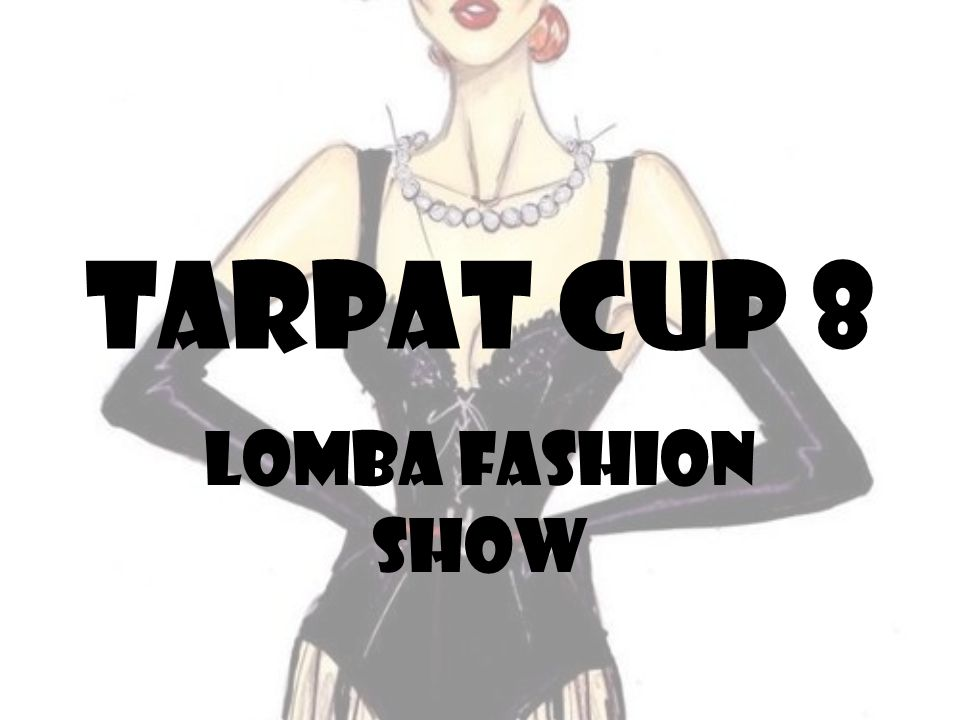 Tarpat cup 8 Lomba fashion show