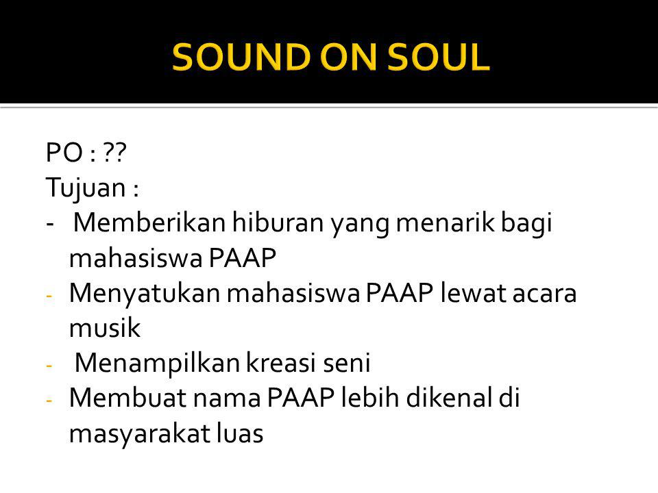 SOUND ON SOUL PO : Tujuan :