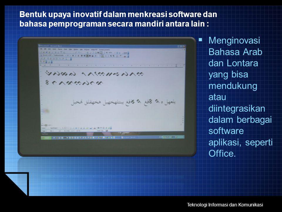 Bentuk upaya inovatif dalam menkreasi software dan bahasa pemprograman secara mandiri antara lain :