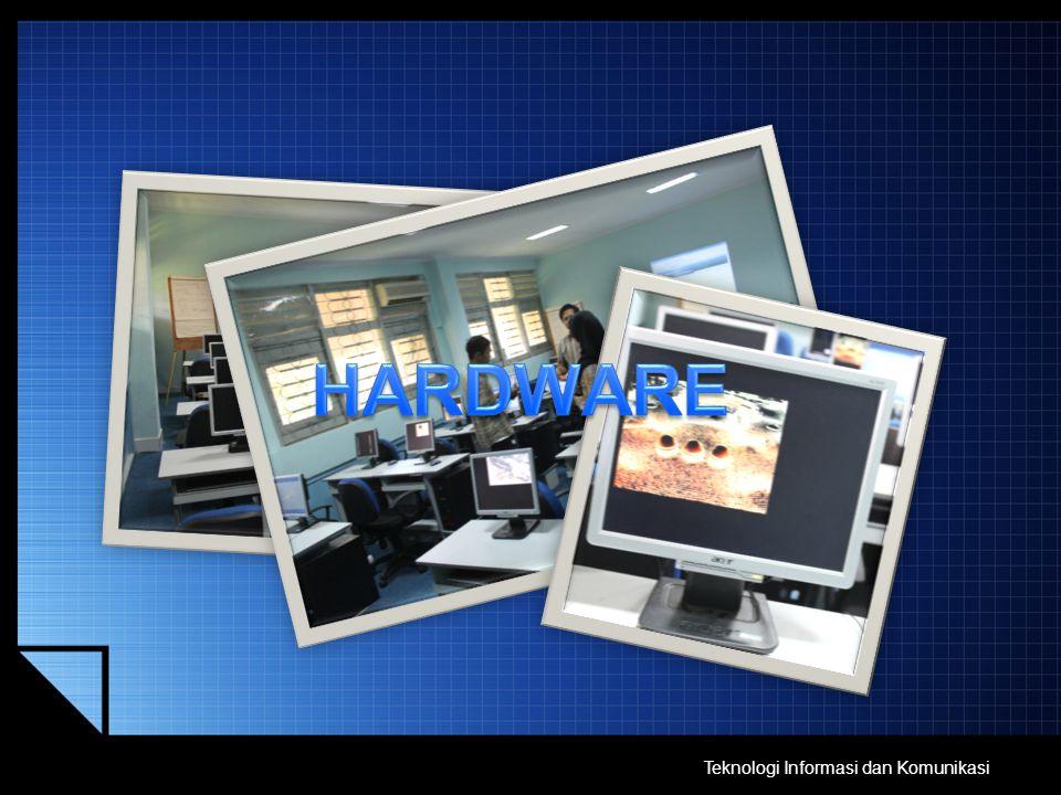 HARDWARE Teknologi Informasi dan Komunikasi