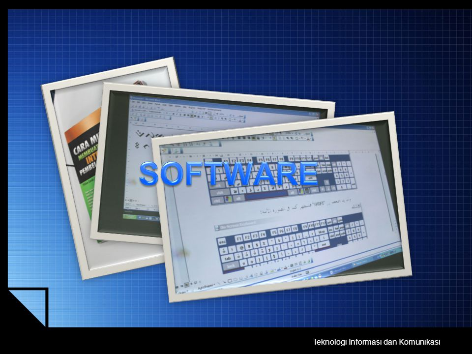SOFTWARE Teknologi Informasi dan Komunikasi