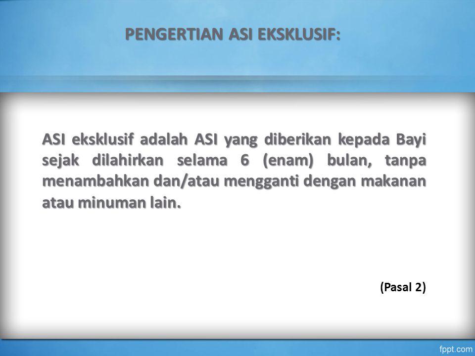 PENGERTIAN ASI EKSKLUSIF:
