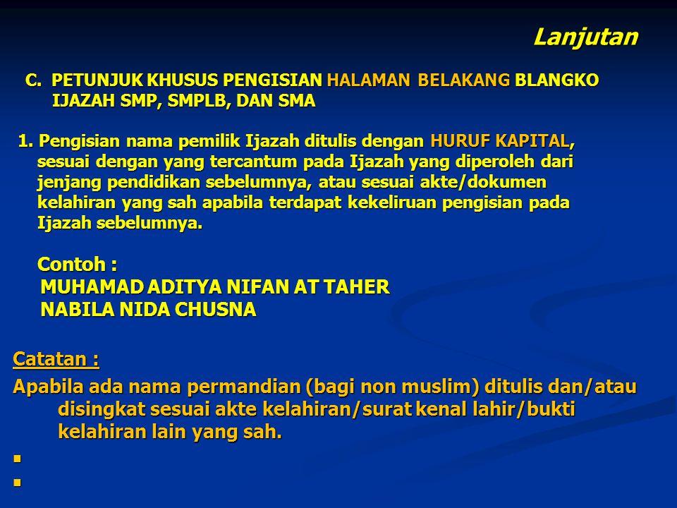 Lanjutan MUHAMAD ADITYA NIFAN AT TAHER NABILA NIDA CHUSNA Catatan :