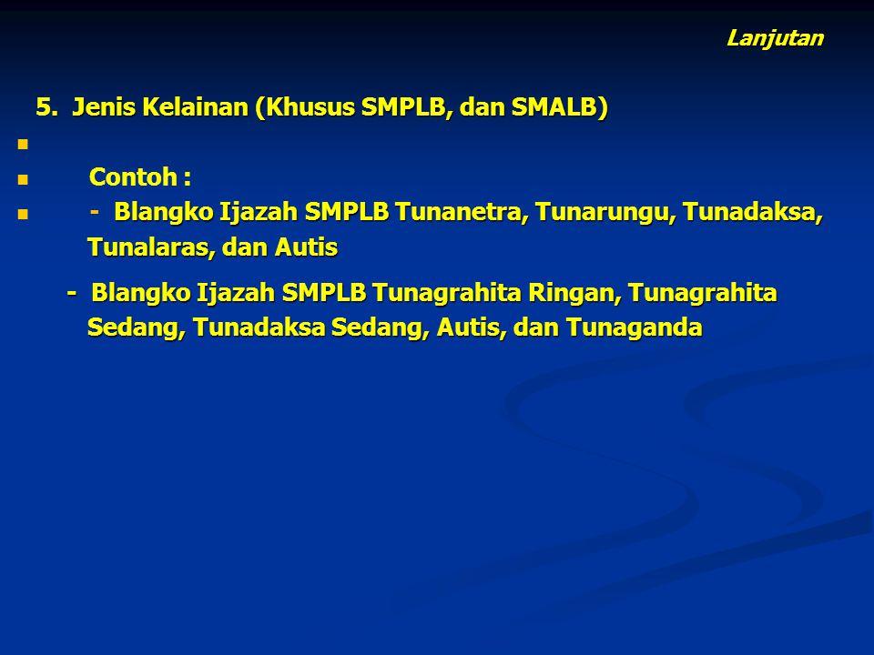 - Blangko Ijazah SMPLB Tunanetra, Tunarungu, Tunadaksa,