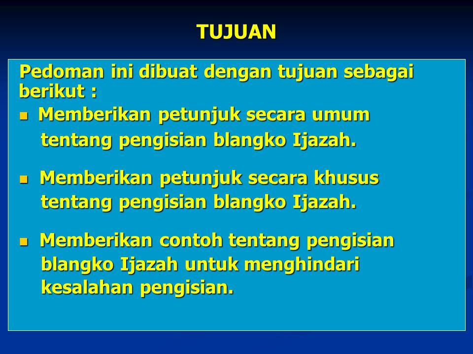 TUJUAN Pedoman ini dibuat dengan tujuan sebagai berikut :