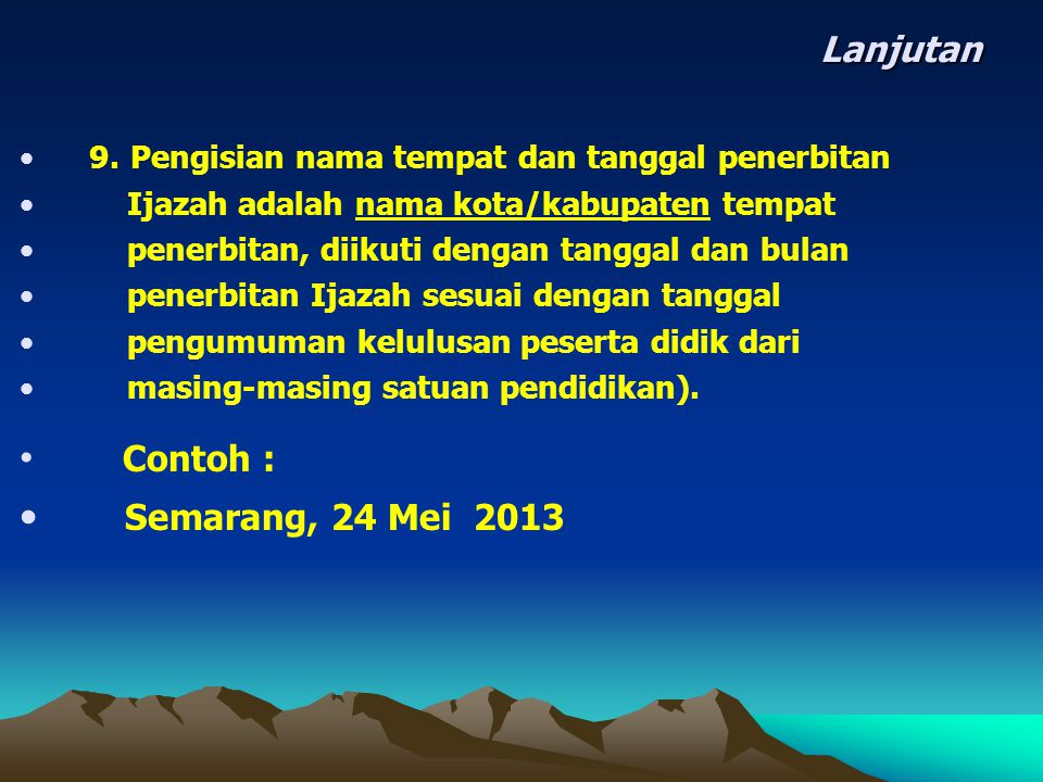 Contoh : Semarang, 24 Mei 2013 Lanjutan