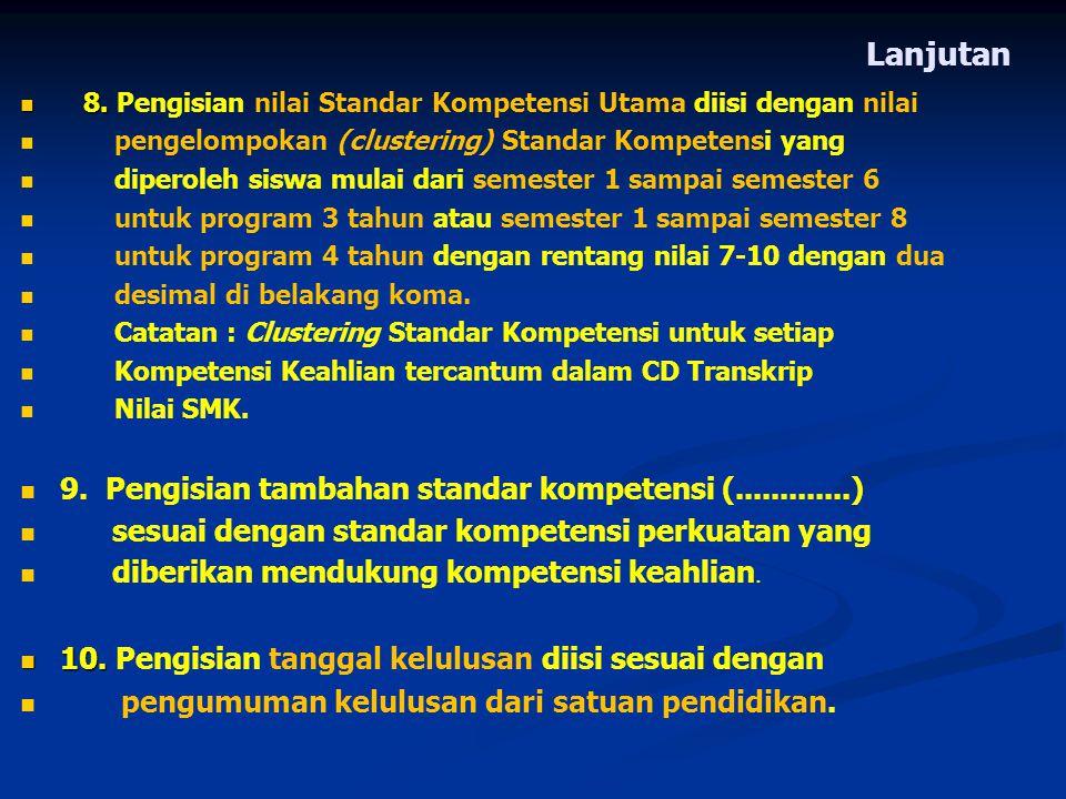 Lanjutan 9. Pengisian tambahan standar kompetensi (.............)