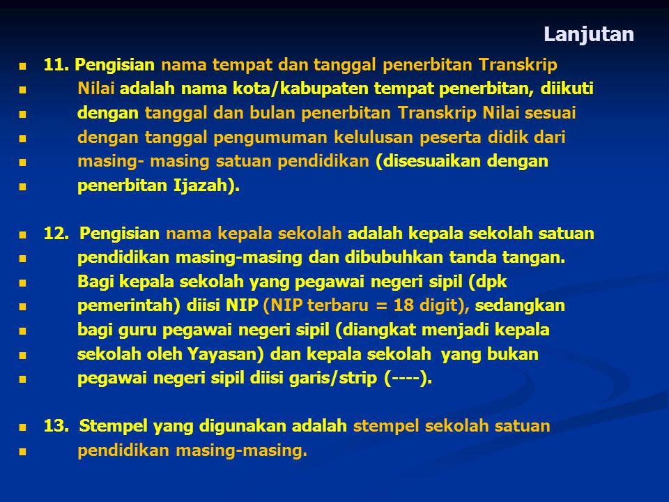 Lanjutan . 11. Pengisian nama tempat dan tanggal penerbitan Transkrip