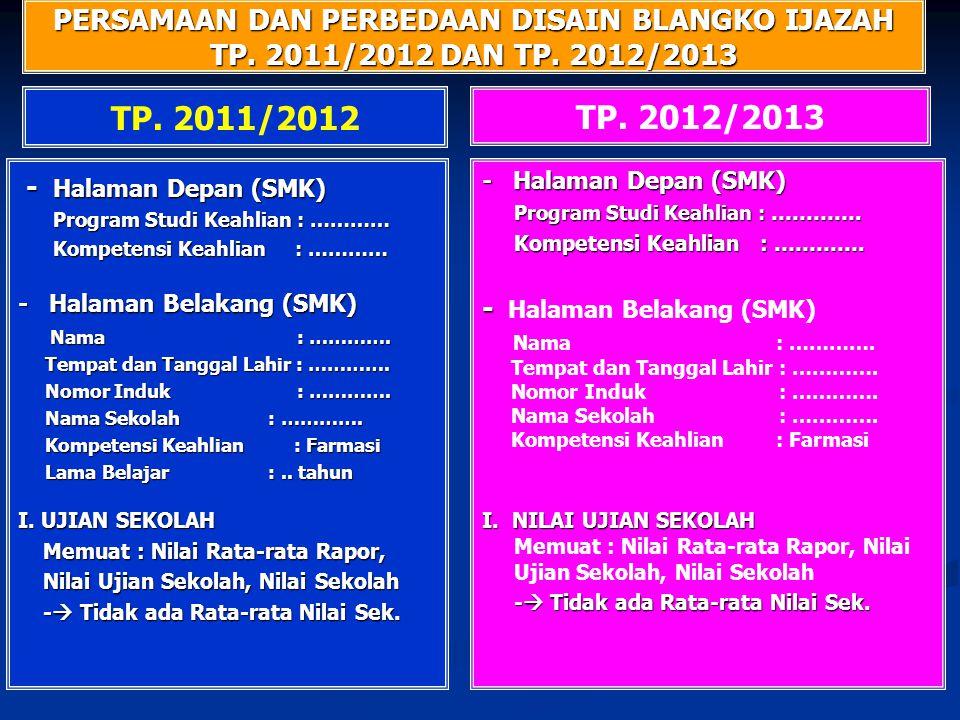 PERSAMAAN DAN PERBEDAAN DISAIN BLANGKO IJAZAH TP. 2011/2012 DAN TP