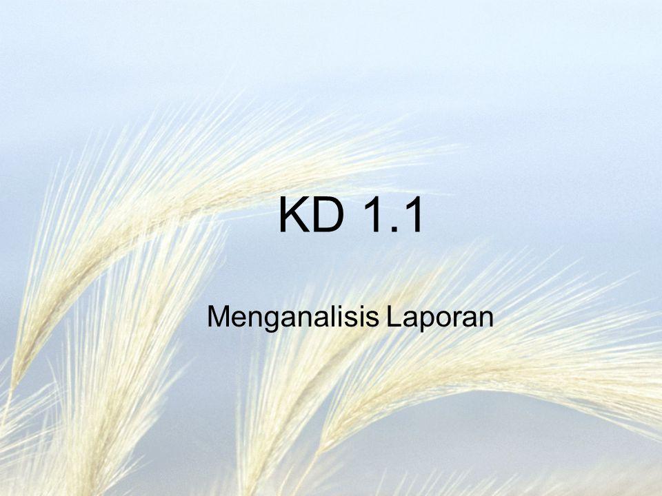 KD 1.1 Menganalisis Laporan