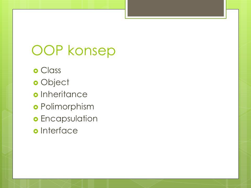 OOP konsep Class Object Inheritance Polimorphism Encapsulation