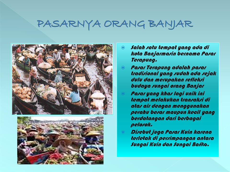 PASARNYA ORANG BANJAR Salah satu tempat yang ada di kota Banjarmasin bernama Pasar Terapung.