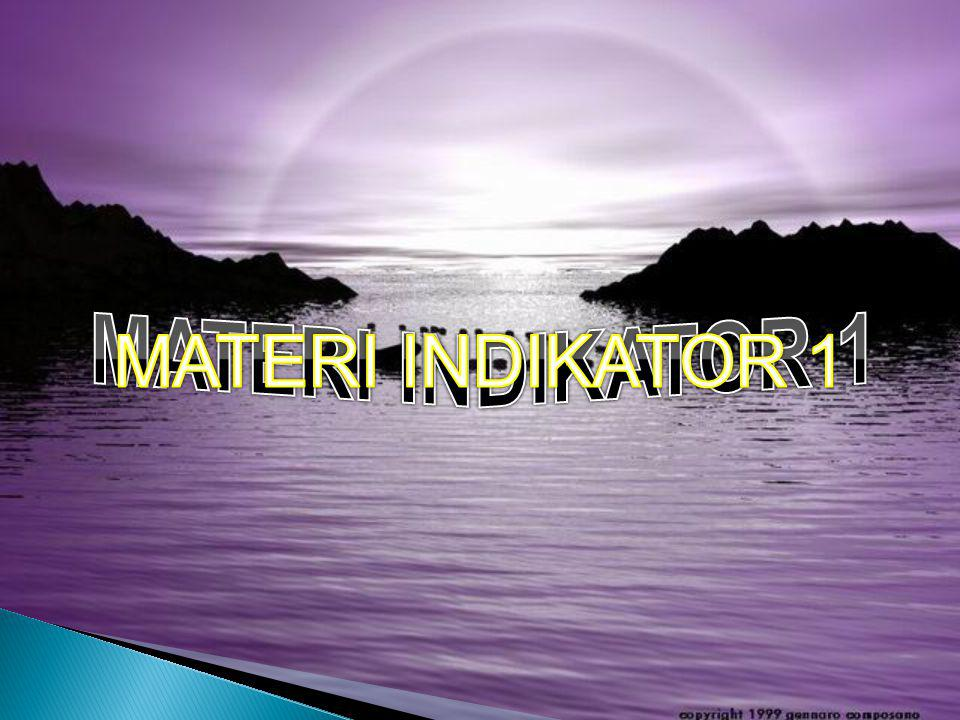 MATERI INDIKATOR 1 MATERI INDIKATOR 1