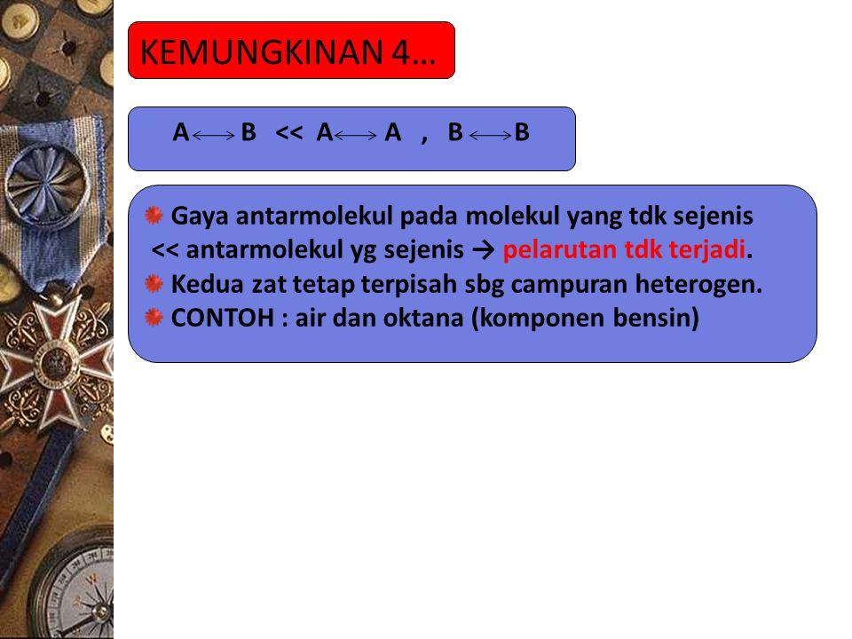 KEMUNGKINAN 4… A B << A A , B B