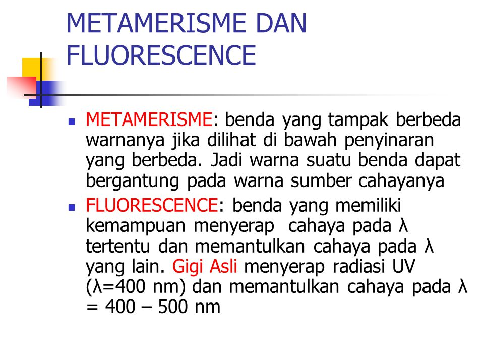 METAMERISME DAN FLUORESCENCE