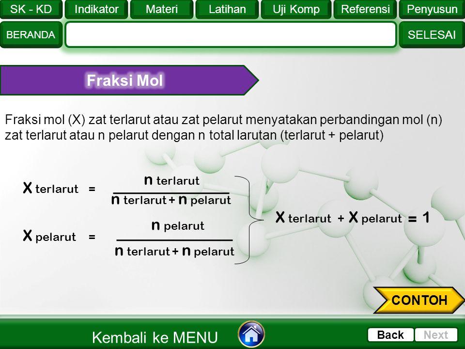 Fraksi Mol n terlarut X terlarut n terlarut + n pelarut 1 n pelarut