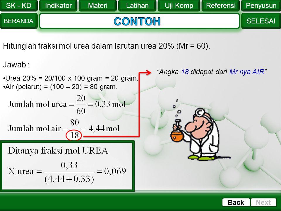 CONTOH Hitunglah fraksi mol urea dalam larutan urea 20% (Mr = 60).