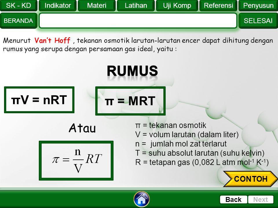 rUmus πV = nRT π = MRT Atau π = tekanan osmotik