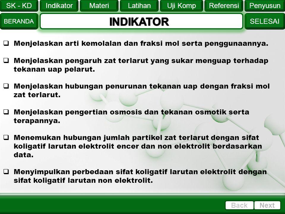 INDIKATOR Menjelaskan arti kemolalan dan fraksi mol serta penggunaannya.