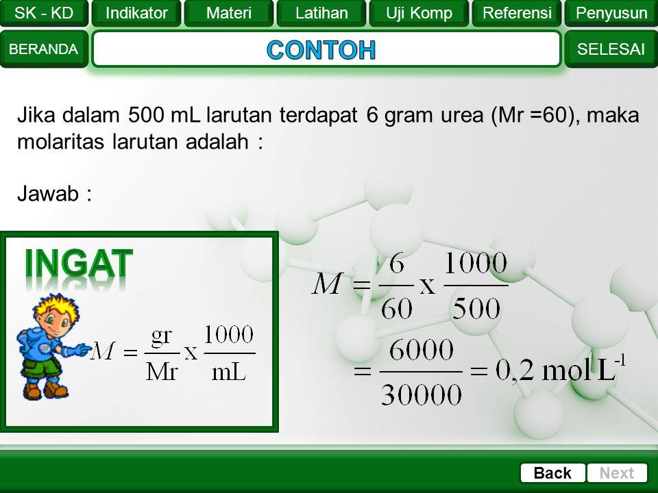 CONTOH Jika dalam 500 mL larutan terdapat 6 gram urea (Mr =60), maka molaritas larutan adalah : Jawab :