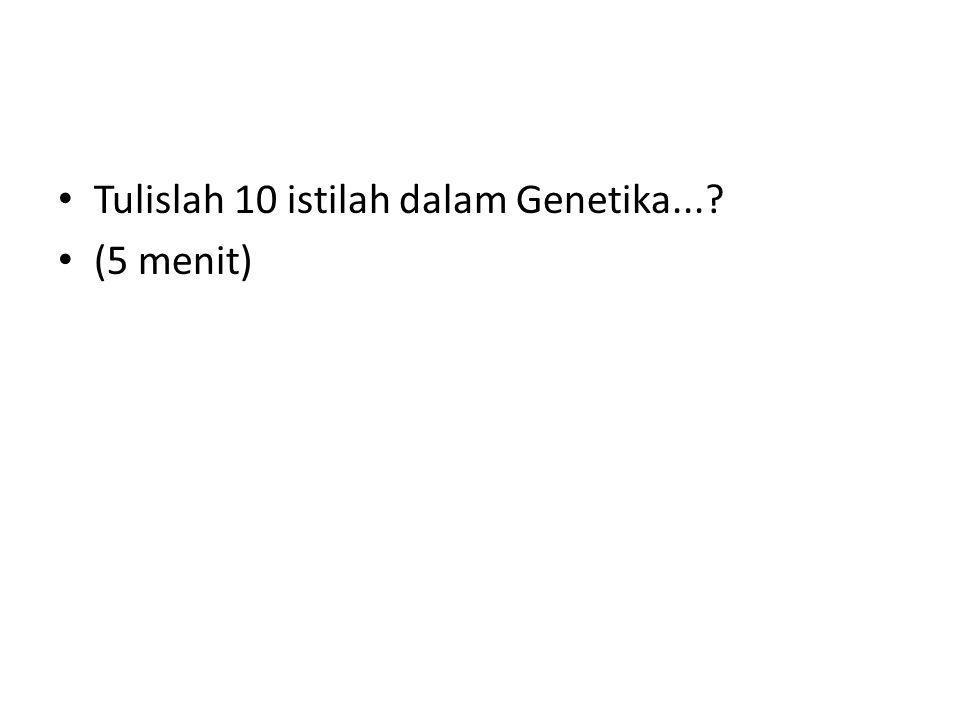 Tulislah 10 istilah dalam Genetika...