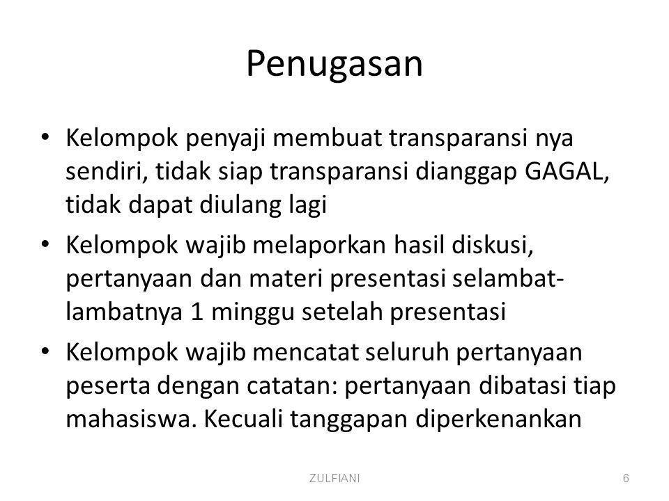 Penugasan Kelompok penyaji membuat transparansi nya sendiri, tidak siap transparansi dianggap GAGAL, tidak dapat diulang lagi.