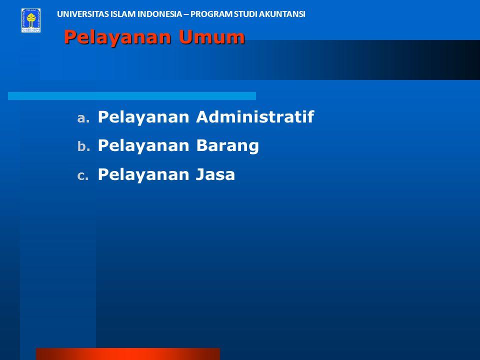 Pelayanan Umum Pelayanan Administratif Pelayanan Barang Pelayanan Jasa