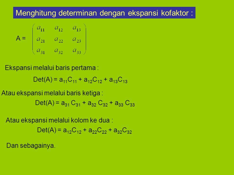 Menghitung determinan dengan ekspansi kofaktor :