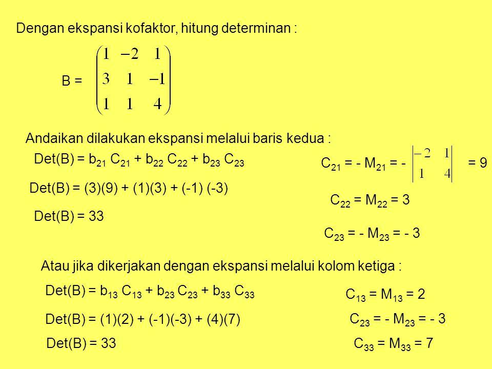 Dengan ekspansi kofaktor, hitung determinan :