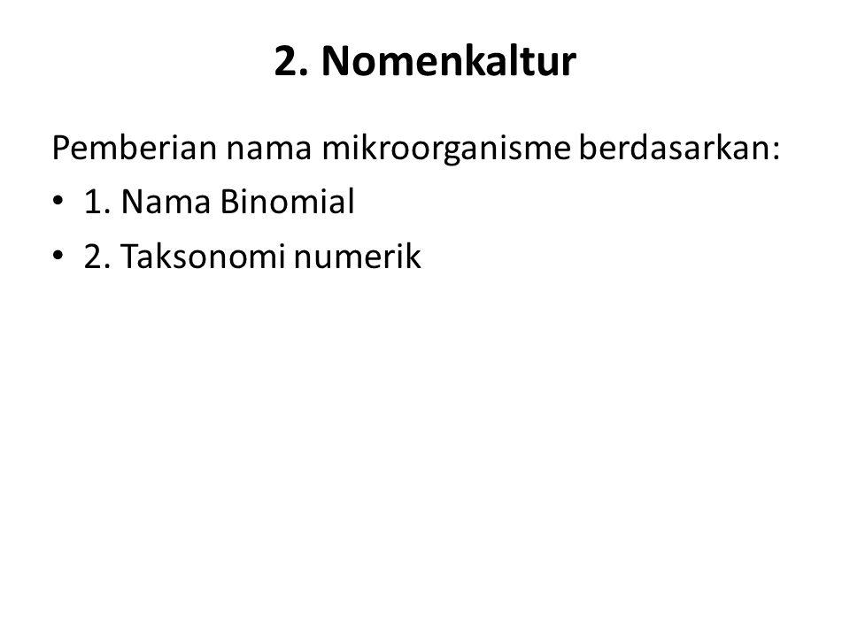 2. Nomenkaltur Pemberian nama mikroorganisme berdasarkan: