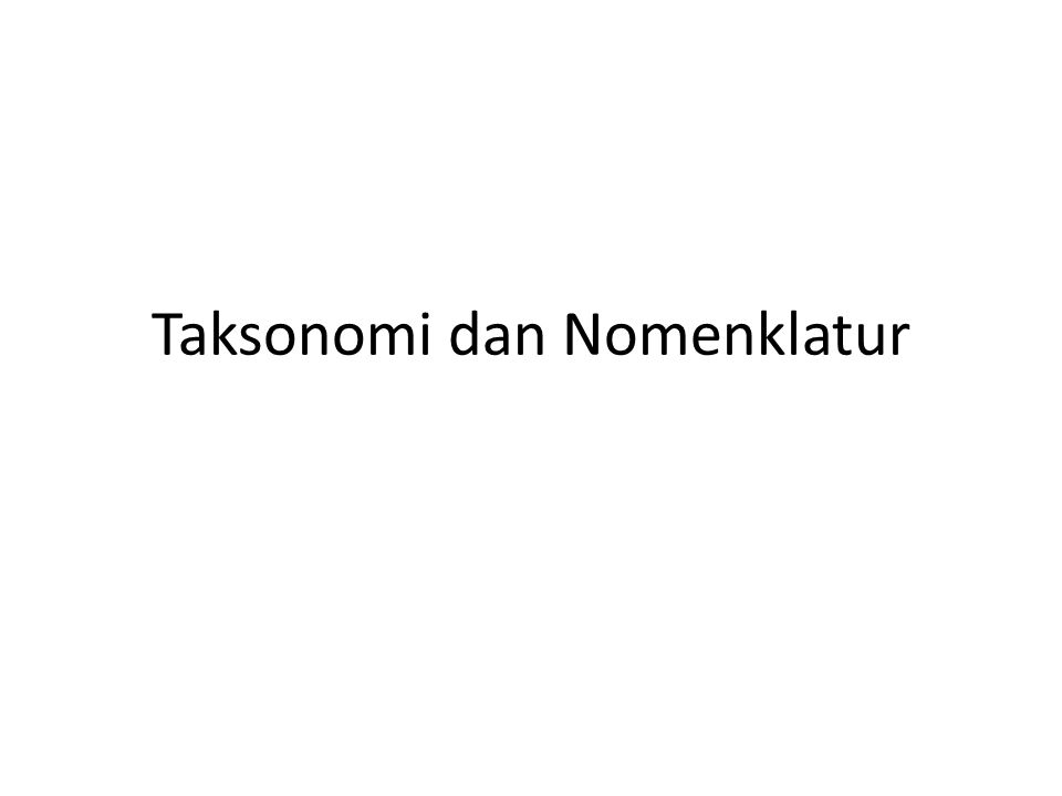 Taksonomi dan Nomenklatur