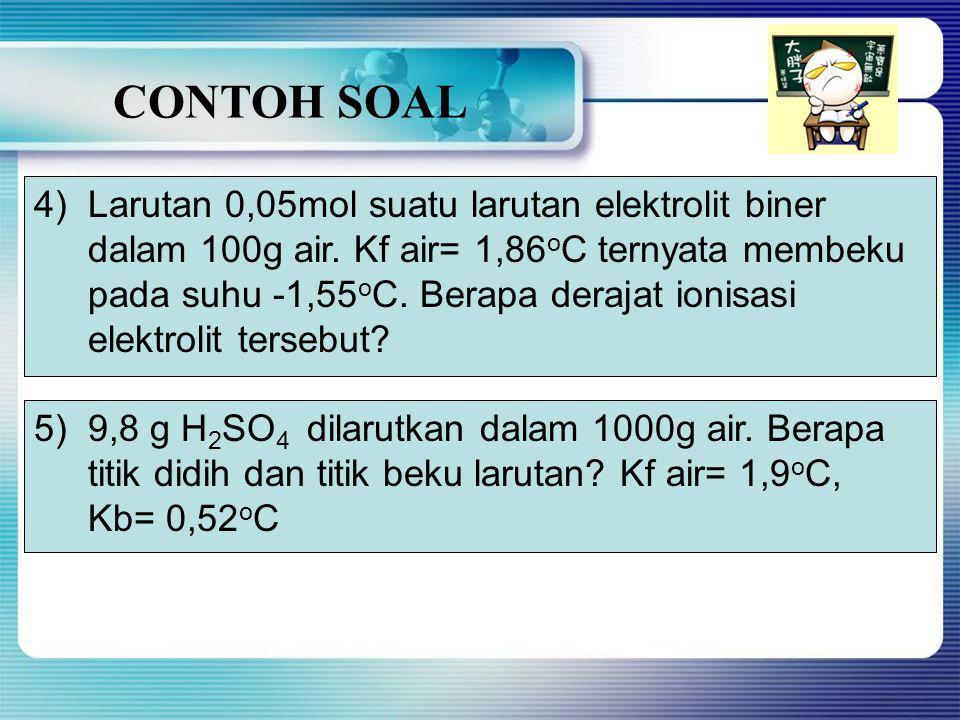 CONTOH SOAL Larutan 0,05mol suatu larutan elektrolit biner