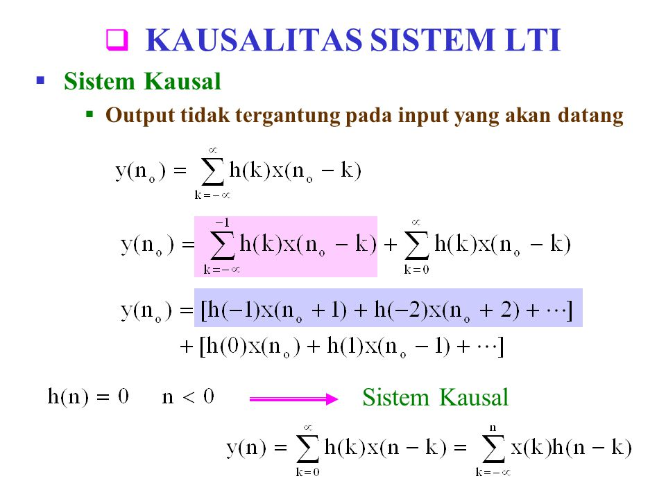 KAUSALITAS SISTEM LTI Sistem Kausal Sistem Kausal